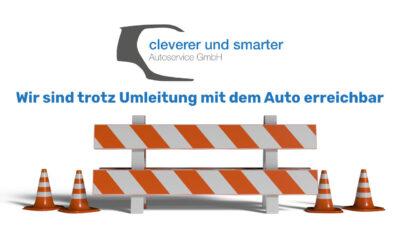 Baustelle / Umleitung – Unsere Werkstatt ist weiterhin mit dem Auto erreichbar
